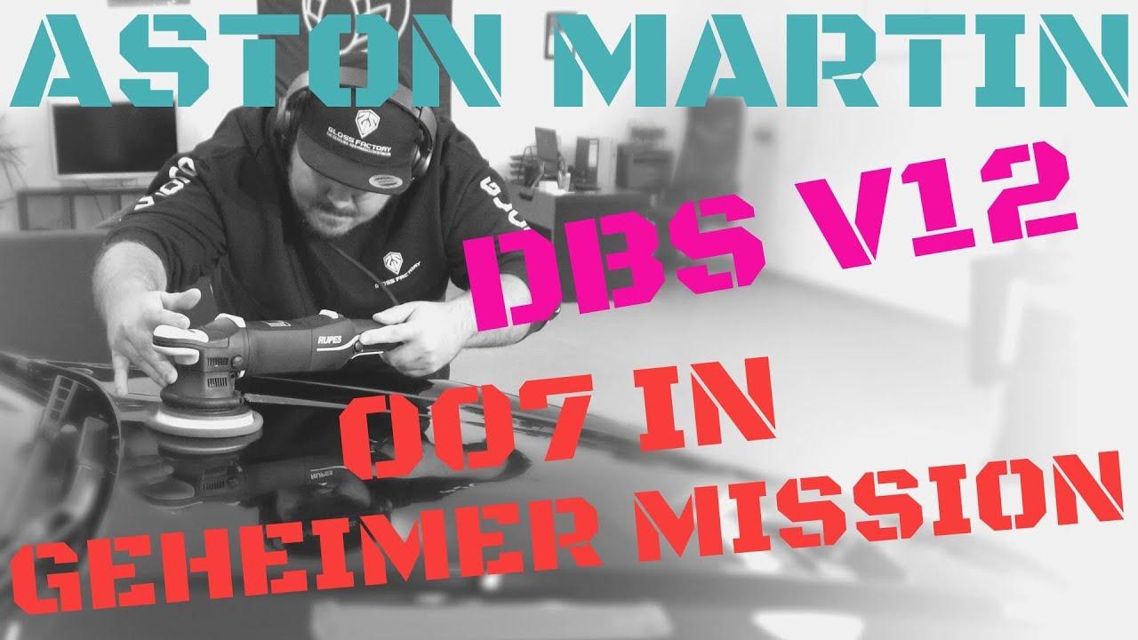 Aston Martin DBS V12 | Vlog #38 |  007 in geheimer Mission - James Bond | GYEON Q² Durabead