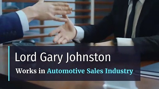 Lord Gary Johnston - Works in Automotive Sales Industry