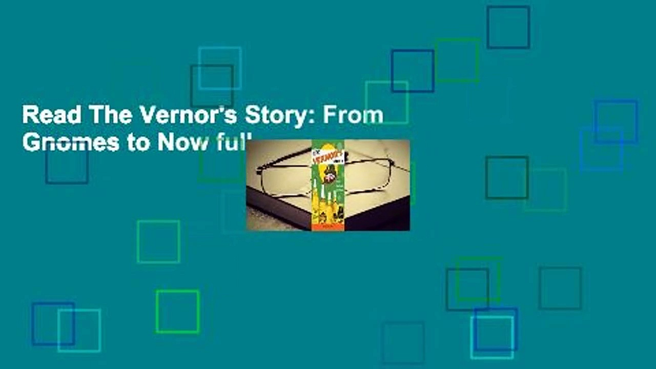 Read The Vernor's Story: From Gnomes to Now full