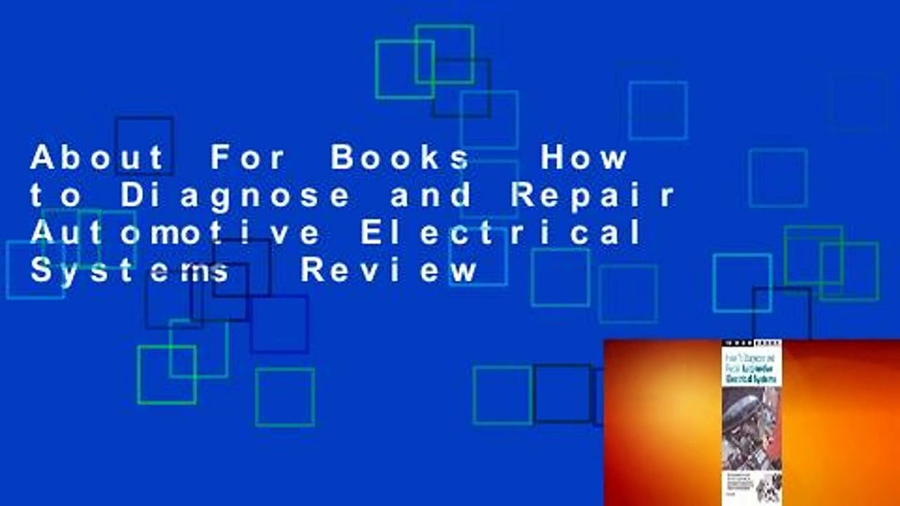 About For Books  How to Diagnose and Repair Automotive Electrical Systems  Review