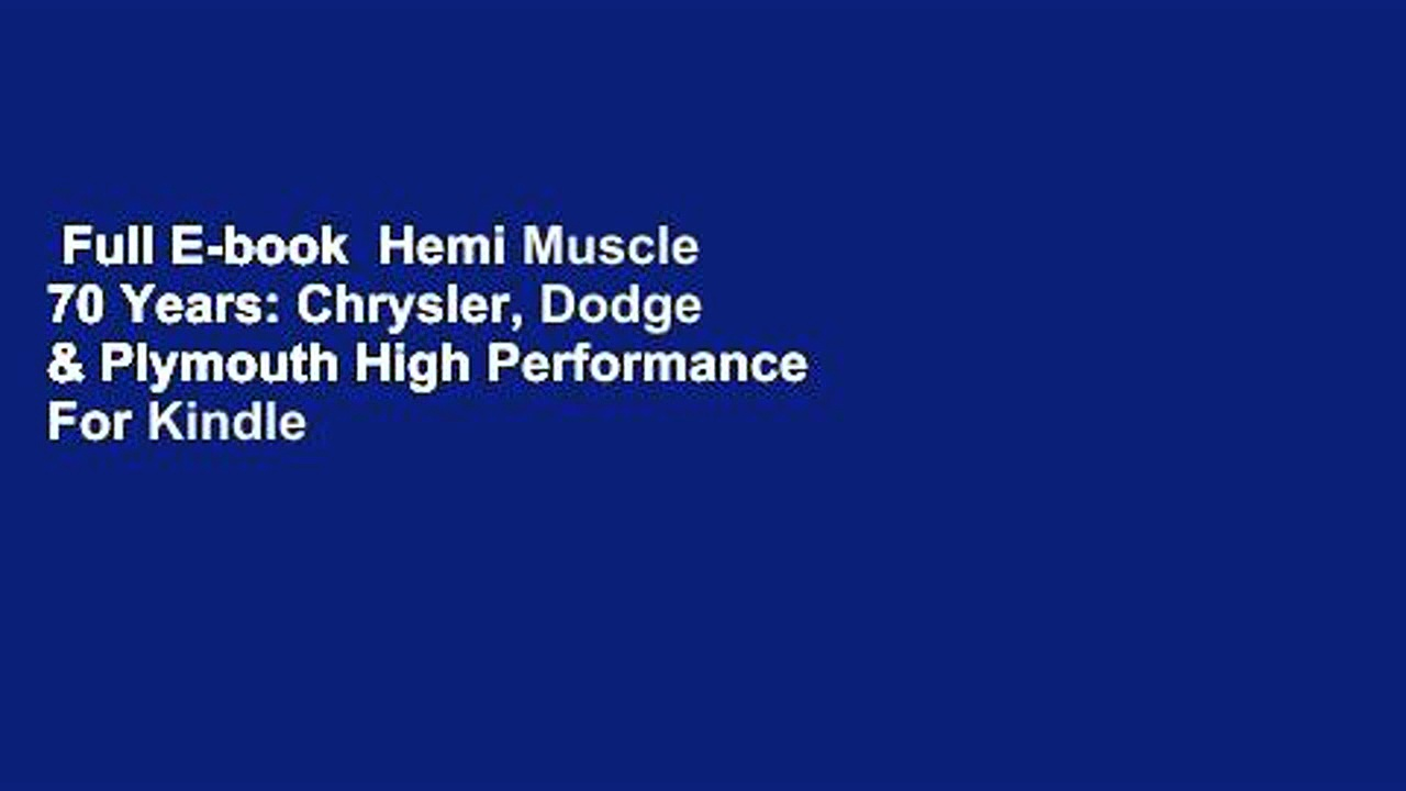 Full E-book  Hemi Muscle 70 Years: Chrysler, Dodge & Plymouth High Performance  For Kindle