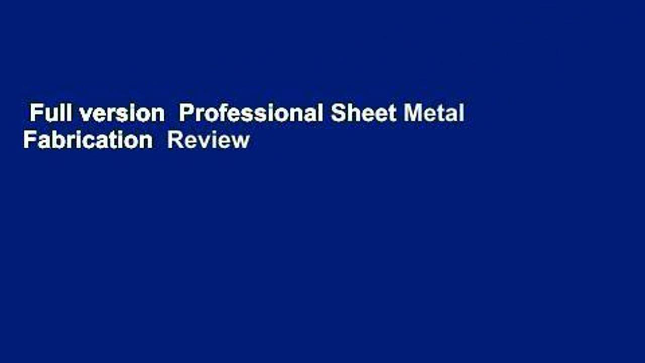 Full version  Professional Sheet Metal Fabrication  Review