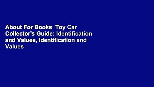 About For Books  Toy Car Collector's Guide: Identification and Values, Identification and Values