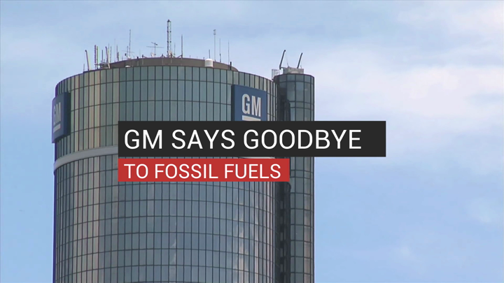 GM Says Goodbye To Fossil Fuels