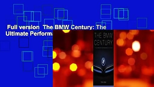 Full version  The BMW Century: The Ultimate Performance Machines  Review